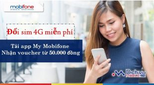 khuyen mai doi sim 4g tang voucher khi tai app my mobifone
