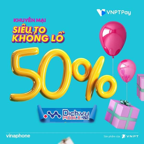 Vinaphone khuyến mãi 50% giá trị thẻ nạp ngày 25/2/2020