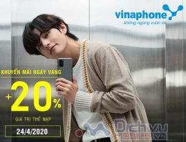 HOT: Vinaphone khuyến mãi 20% thẻ nạp ngày vàng 24/4/2020 trên toàn quốc