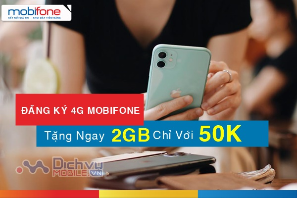 Cách đăng ký 4G Mobifone 2GB/ ngày chỉ 50,000đ cực hấp dẫn