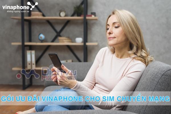 Chuyển mạng sang sim Vinaphone bạn sẽ được ưu đãi những gói cước nào