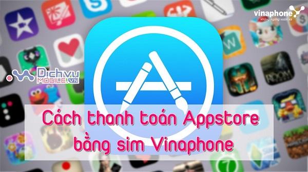 Thanh toan Appstore bang sim Vinaphone