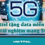 Viettel tang data trai nghiem mang 5G cho khach hang