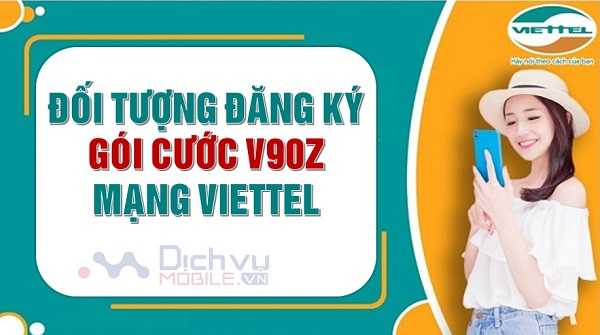 tim hieu doi tuong dang ky goi cuoc V90Z mang Viettel