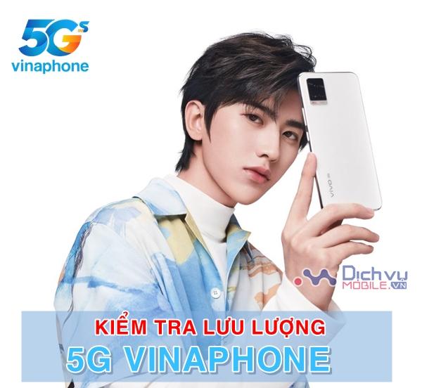 Hướng dẫn kiểm tra lưu lượng 5G Vinaphone nhanh chóng nhất