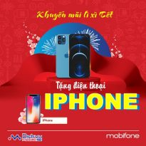 Mobifone khuyến mãi lì xì Tết 2021 tặng iPhone cực hot