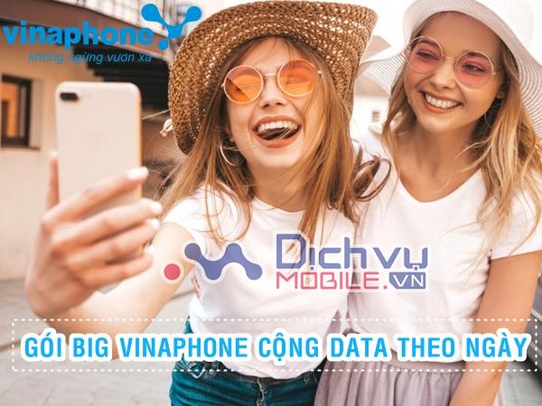 Cập nhật nhanh các gói BIG cộng data mỗi ngày sim Vinaphone