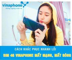 Sim 4G Vinaphone bị lỗi không vào được mạng làm sao để khắc phục