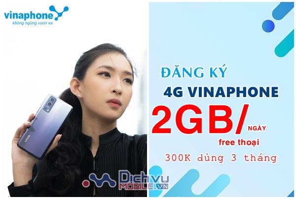 Cách đăng ký gói 4G Vina 2GB/ ngày free thoại 3 tháng chỉ 300K