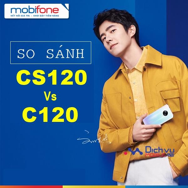 So sánh gói CS120 và C120 của Mobiffone