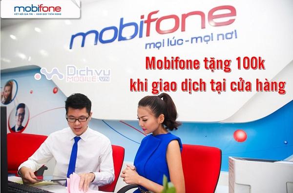 Mobifone 100k cho khach hang giao dich tai cua hang