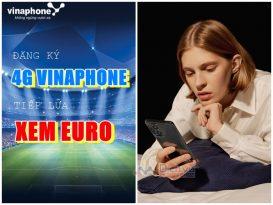 Các gói 4G Vinaphone siêu data xem Euro 2021 bạn chớ nên bỏ lỡ