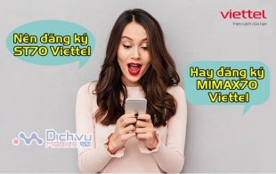 nen dang ky goi cuoc ST70 hay MIMAX70 Viettel