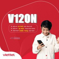 Hướng dẫn đăng ký gói V120N Viettel nhận 4GB/ ngày miễn phí thoại hấp dẫn