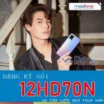 Đăng ký 12HD70N MobiFone nhận mỗi ngày 500MB lướt web cả năm