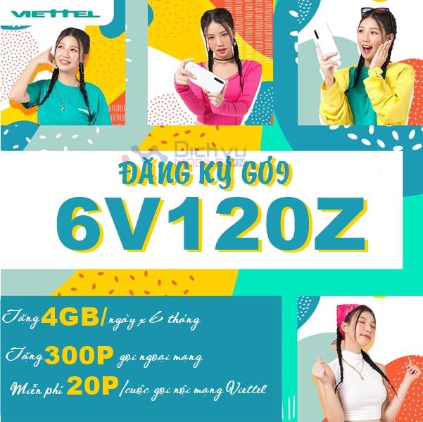 Đăng ký gói 6V120Z của Viettel rinh 4GB/ Ngày miễn phí gọi thoại siêu HOT