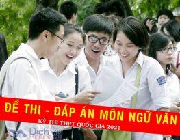 Đáp án và đề thi môn Ngữ Văn kỳ thi THPT Quốc Gia 2021