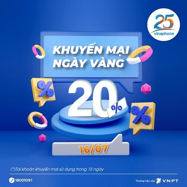Vinaphone khuyến mãi 20% giá trị thẻ nạp ngày vàng 16/7/2021