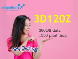 Cách đăng ký gói cước 3D120Z Vinaphone ưu đãi 360GB, 1550p gọi miễn phí suốt 3 tháng