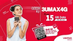 Cách đăng ký gói cước 3UMAX4G Viettel miễn phí nhận 15GB Data cực hấp dẫn
