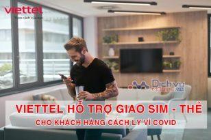 Nhà mạng Viettel hỗ trợ giao thẻ nạp, sim di động đến khách hàng cách ly vì Covid_19