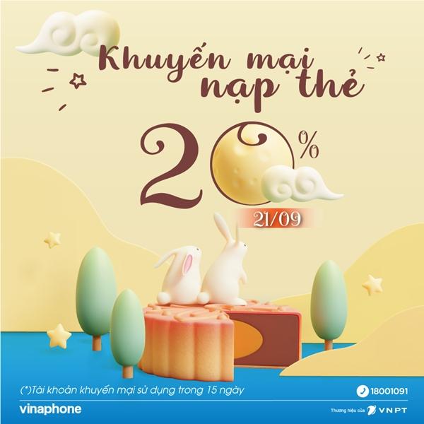 Đón Trung Thu: Vinaphone khuyến mãi 20% thẻ nạp ngày 21/9/2021