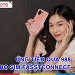 HOT: Nhà mạng MobiFone hỗ trợ ứng tiền 988 cho sim FastConnect