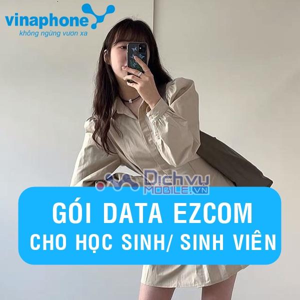 List gói cước 3G/4G Ezcom Vinaphone cho học sinh sinh viên ưu đãi hấp dẫn